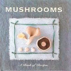 mushrooms - a book of recipes