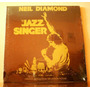 Neil Diamond The Jazz Singer O.s.t.(vinillo Nuevo Sellado)