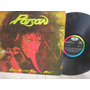 Lp Vinilo Poison Open Up And Say...ahh Printed Guatemala