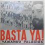 Basta Ya! Yamandu Palacios. Vinilo Edición Nacional
