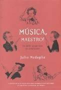 música, maestro! julio medaglia