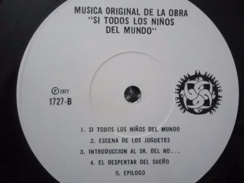 musica original de la obra / si todos los niños del mundo lp