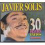 Javier Solis. 30 Grandes Exitos. 2cd Original Nuevo
