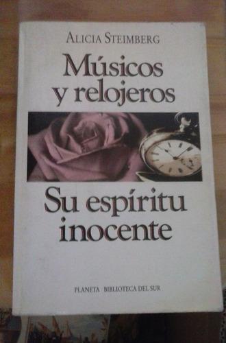 músicos y relojeros su espíritu inocente alicia steimberg
