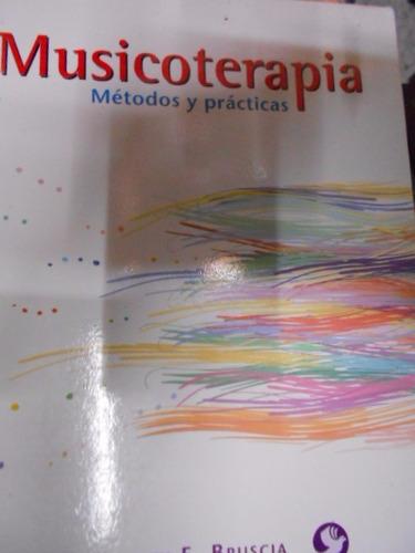 musicoterapia métodos y prácticas. kenneth e.bruscia