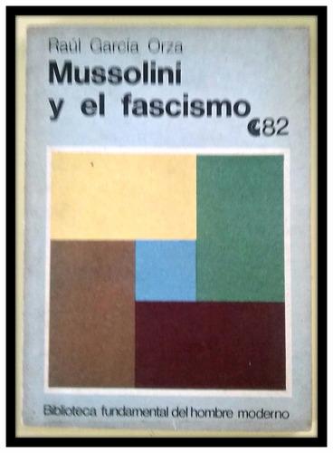mussolini y el fascismo raul garcía orza