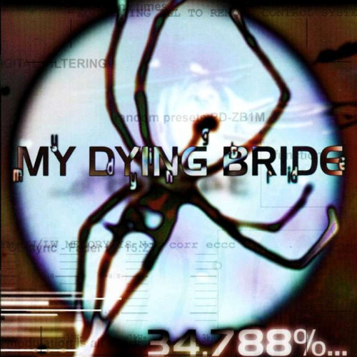 my dying bride - 34.788%...cd's  digi