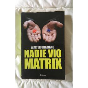 Nadie Vio Matrix - Walter Graziano - Planeta