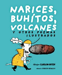 narices, buhítos, volcanes y otros poemas ilustrados(libro o
