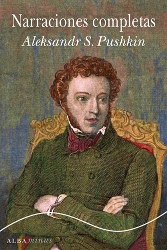 narraciones completas, alexander pushkin, ed. alba
