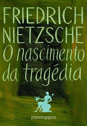 nascimento da tragedia o bolso  de friedrich nietzsche compa