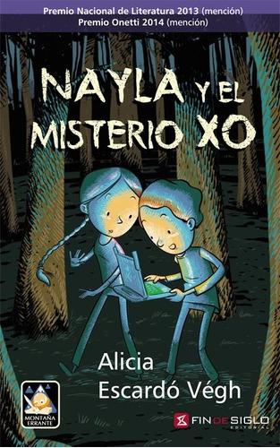 nayla y el misterio xo / alicia escardó (envíos)