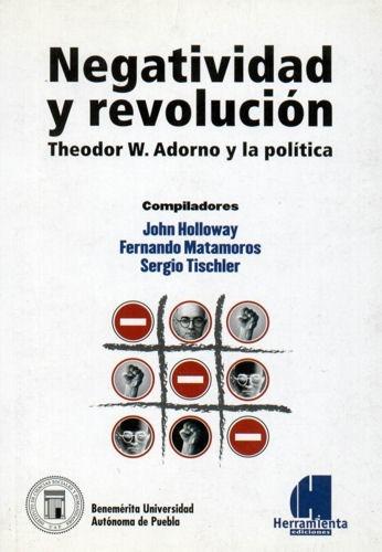negatividad y revolución - theodor adorno y la política