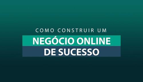 negocio online de sucesso bruno pinheiro + brinde