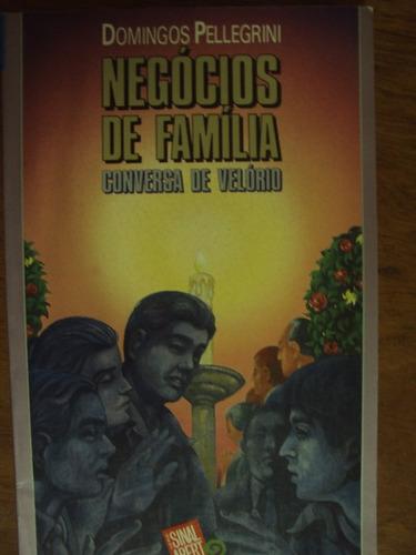 negócios de família-conversa de velório -domingos pellegrini