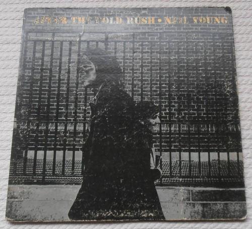 neil young - after the gold rush (1ra. ed. u s a 1970)