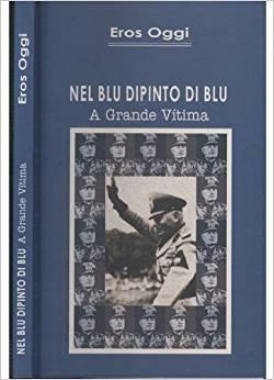 nel blu dipinto di blu - a grande vítima - eros oggi