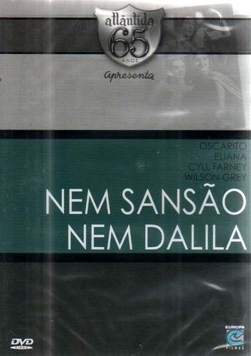 nem sansão nem dalila - dvd - oscarito - cyl farney - eliana