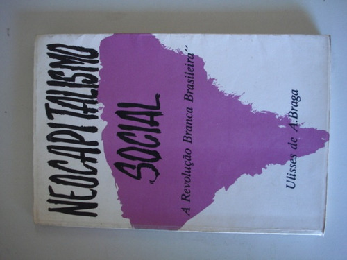 neocapitalismo social: a revolução branca brasileira
