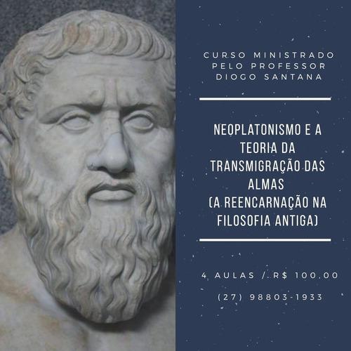 neoplatonismo e a teoria da transmigração das almas.