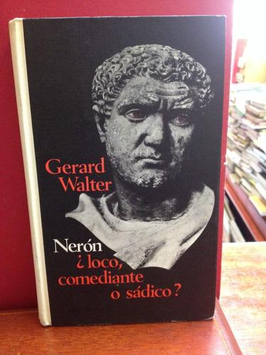 neron - loco, comediante o sádico ? gerard walter. circulo l