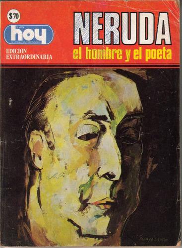 neruda, el hombre y el poeta, especial revista hoy 1979