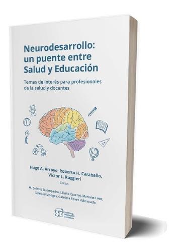 neurodesarrollo, salud y educación - fundación garrahan - e