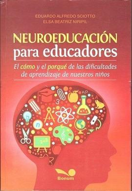 neuroeducación para educadores. sciotto eduardo/niripil elsa