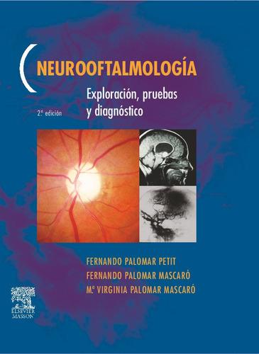 neurooftalmologia exploracion pruebas y diagnostico de palom