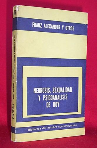 neurosis sexualidad y psicoanalisis de hoy franz alexander