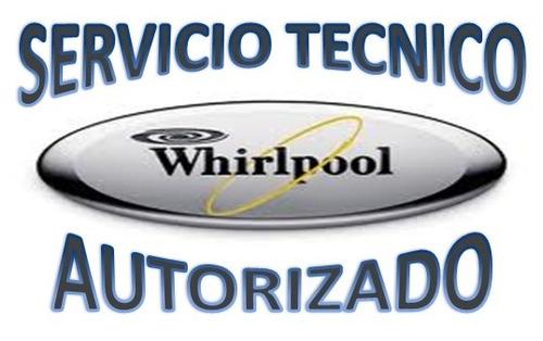 neveras whirlpool servicio técnico autorizado