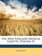 new england medical gazette, volume 31, anonymous