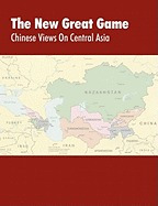 new great game: chinese views on, foreign military studies
