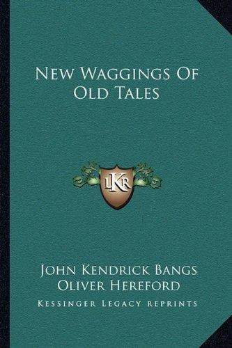 new waggings of old tales : john kendrick bangs