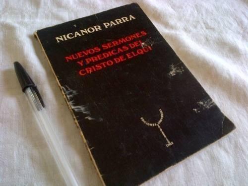 nicanor parra nuevos sermones y predicas del cristo de elqui