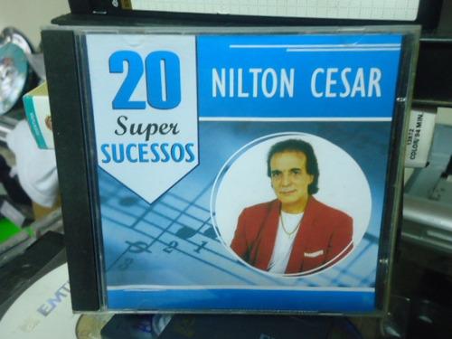 nilton cesar-20 sucessos -novo-lacrado frete grátis!!!