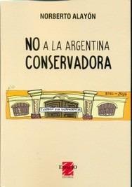 no a la argentina conservadora norberto alayon (es)