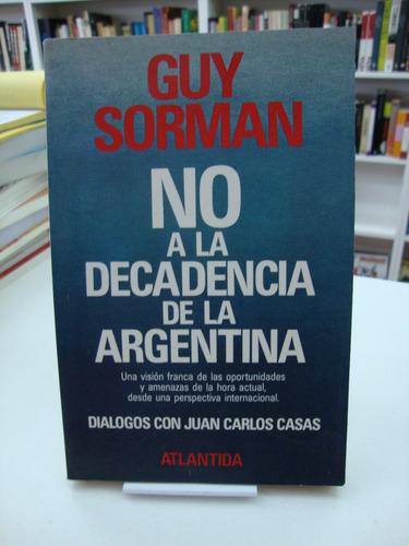 no a la decadencia de la argentina - guy sorman