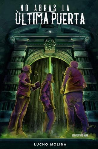 no abras la última puerta, lucho molina