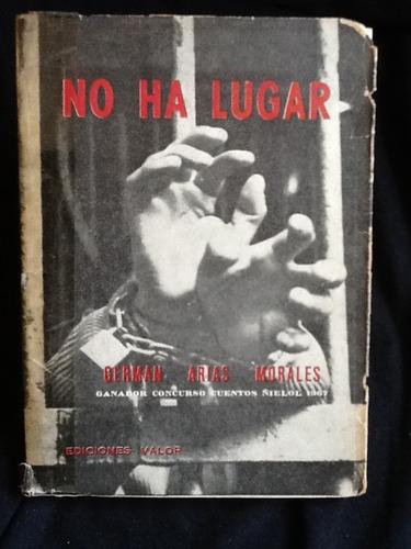 no ha lugar - germán arias morales - cuentos ñielol 1967