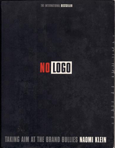 no logo taking aim at the brand bullies by naomi klen