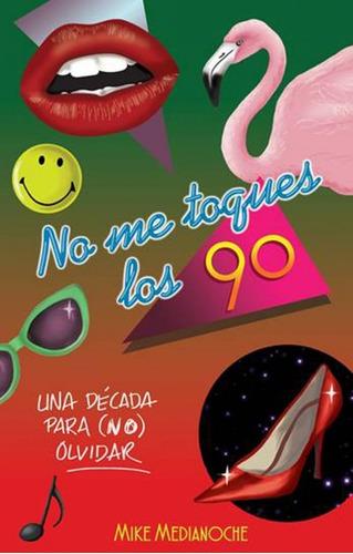 no me toques los 90(libro )