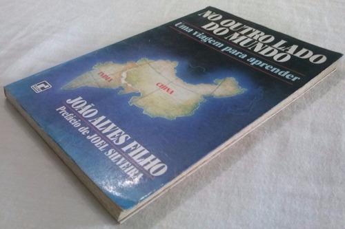no outro lado do mundo, viagem p/ aprender - joão alves f.