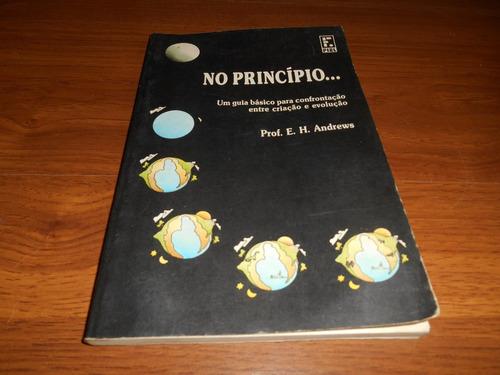 no princípio - prof e. h. andrews