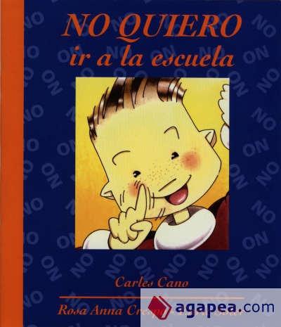 no quiero ir a la escuela(libro infantil)