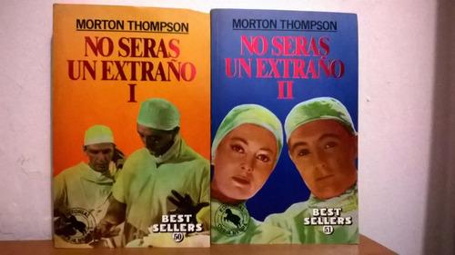 no seras un extraño i y  ii - morton thompson