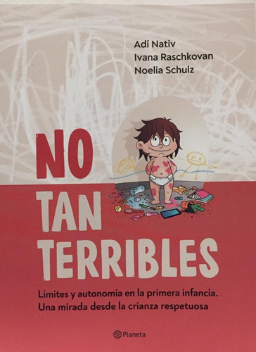 no tan terribles - nativ / raschkovan / schulz - planeta