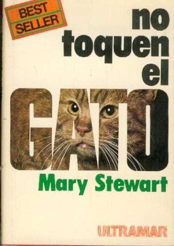 no toquen el gato mary stewart
