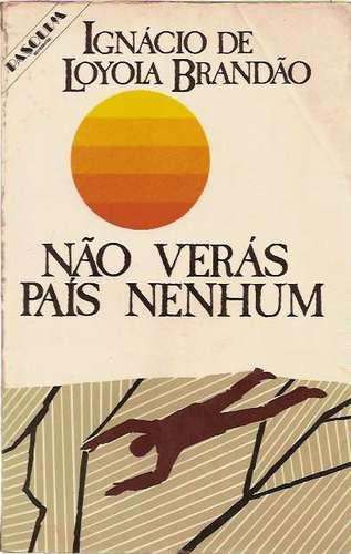 Não Verás País Nenhum Ignácio Loyola Brandão 1ª Autografada - R ...