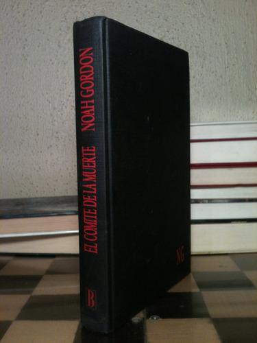 noah gordon / el comite de la muerte / ediciones b